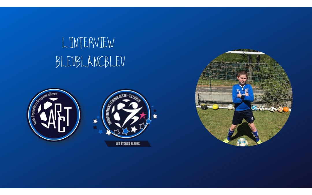 L'INTERVIEW BLEUBLANCBLEU #3