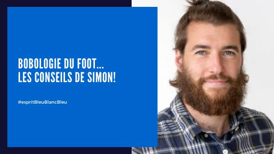 BOBOLOGIE DU FOOT – LES CONSEILS DE SIMON…